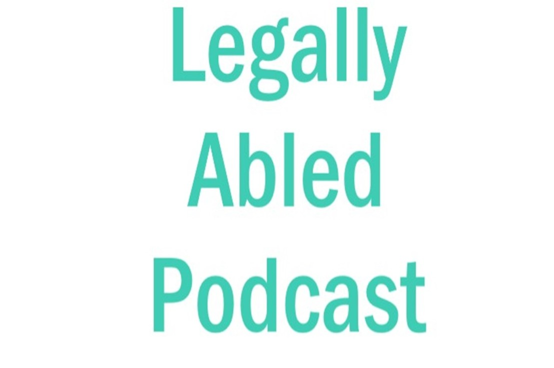 Welcome to the Legally Abled Podcast!